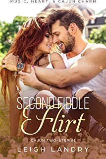 Second Fiddle Flirt (Cajun Two-Step Book 1)