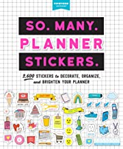 So. Many. Planner Stickers.: 2,600 Stickers to Decorate, Organise, and Brighten Your Planner: 2,600 Stickers to Decorate, Organize, and Brighten Your Planner