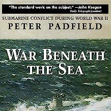 War Beneath the Sea: Submarine Conflict During World War II