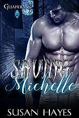 Saving Michelle (Guardians Book 2) Kindle Edition