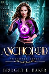 Anchored: An Urban Fantasy (The Anchored Series Book 1) Kindle Edition