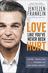 Love Like You've Never Been Hurt: Hope, Healing and the Power of an Open Heart (English Edition) eBook Kindle