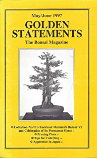 Golden Statements the Bonsai Magazine : Pruning Bonsai Pines; Microchip Beating Bonsai Thieves; Tips for Collecting (May/June 1997)