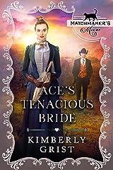 Ace's Tenacious Bride: (Matchmaker's Mix-Up Book 13) Kindle Edition