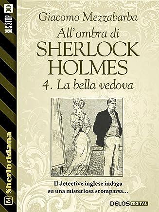 Allombra di Sherlock Holmes - 4. La bella vedova (Sherlockiana)