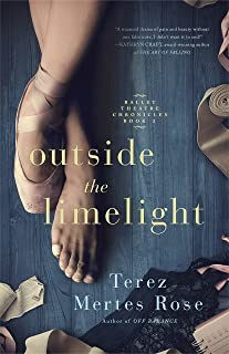 Outside the Limelight (Ballet Theatre Chronicles Book 2)