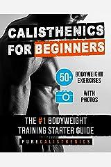 Calisthenics for Beginners: 50 Bodyweight Exercises | The #1 Bodyweight Training Starter Guide (Bodyweight Exercise, Street Workout, Calisthenics Workouts) Kindle Edition