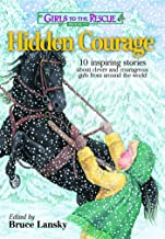 Girls to the Rescue #3―Hidden Courage: 10 inspiring stories about clever and courageous girls from around the world (3)