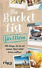 Die Bucket List für Eltern: 500 Dinge, die du mit deinem Kind erlebt haben solltest