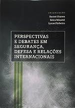 Perspectivas e Debates em Segurança, Defesa e Relações Internacionais
