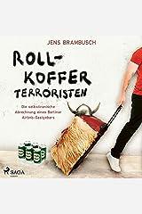 Rollkofferterroristen: Die selbstironische Abrechnung eines Berliner Airbnb-Gastgebers Audible Hörbuch