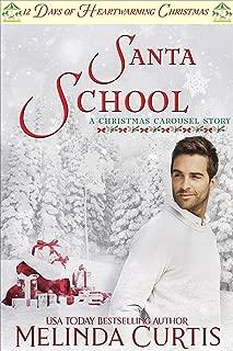 Santa School: 12 Days of Heartwarming Christmas (The Christmas Carousel Book 3)