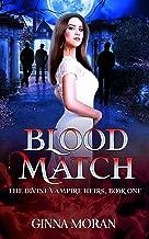 Blood Match (The Divine Vampire Heirs Book 1)