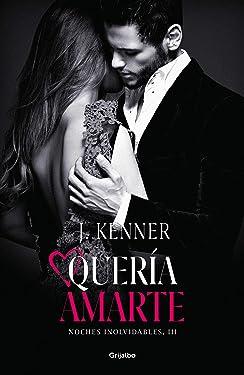 Quería amarte (Noches inolvidables 3) (Spanish Edition)