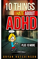 10 Things I Hate about ADHD Kindle Edition