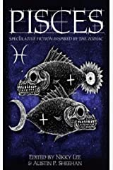 Pisces: Speculative Fiction Inspired by the Zodiac (The Zodiac Series) Kindle Edition