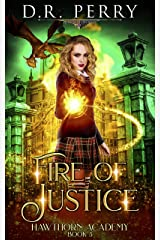 Fire of Justice (Hawthorn Academy Book 3) Kindle Edition