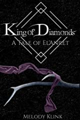 King of Diamonds: A Tale of El'Anret (The Tale of El'Anret Book 3) Kindle Edition