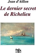 Le dernier secret de Richelieu: Les enquêtes de Louis Fronsac (French Edition)