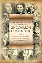 Uncommon Character: Stories of Ordinary Men and Women Who Have Done the Extraordinary, Unabridged 2nd Edition