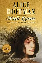 Magic Lessons: The Prequel to Practical Magic (3) (The Practical Magic Series)