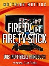 Fire TV, Fire TV 4K und Fire TV Stick - das inoffizielle Handbuch. Anleitung, Tipps, Tricks (German Edition)