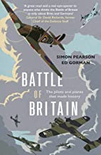 Battle of Britain: The pilots and planes that made history (English Edition)