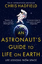 An Astronaut's Guide to Life on Earth (English Edition)