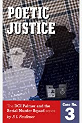 POETIC JUSTICE: A Detective Chief Superintendent Palmer and the Serial Murder Squad case. (DCS Palmer and the Serial Murder Squad Book 3) Kindle Edition