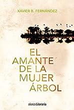 El amante de la mujer árbol (Alianza Literaria (AL))