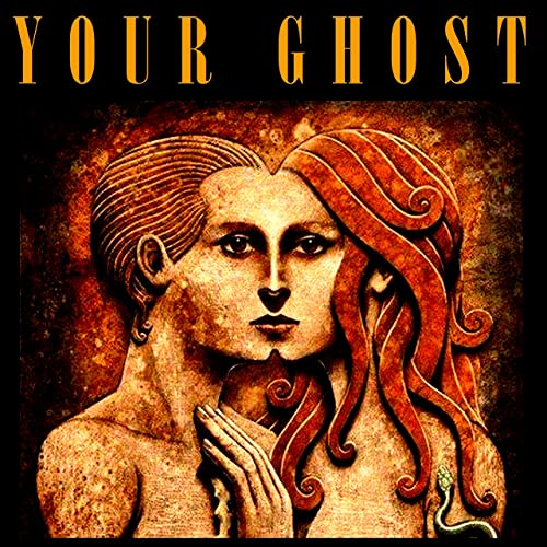 Your Ghost [Explicit]