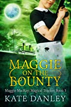 Maggie on the Bounty (Maggie MacKay Magical Tracker Book 3)