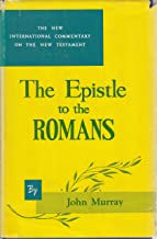 The Epistle to the Romans: The English Text with Introduction, Exposition and Notes (The New International Commentary on the New Testatment, In two volumes, Vol. 1, Chapters 1-8; Vol II Chapters 9-16)