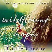 Wildflower Hope: The Wildflower House, Book 2