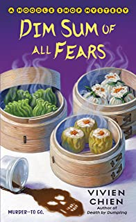 Dim Sum of All Fears: A Noodle Shop Mystery: 2