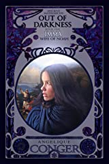 Out of Darkness: Imma, Wife of Noah (Ancient Matriarchs) Kindle Edition