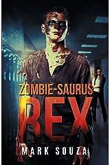 Zombie-saurus Rex Kindle Edition