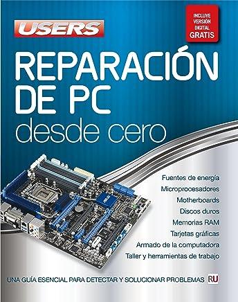 Reparación de PC Desde Cero (Spanish Edition)