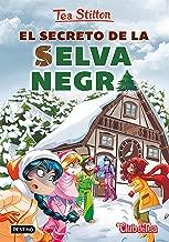 El secreto de la Selva Negra (Tea Stilton) (Spanish Edition)