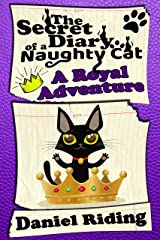 The Secret Diary of a Naughty Cat: A Royal Adventure Kindle Edition