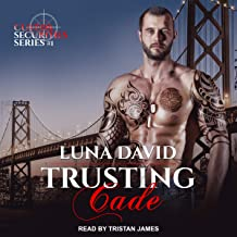 Trusting Cade: Custos Securities, Book 1