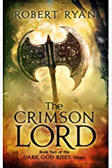 The Crimson Lord (The Dark God Rises Trilogy Book 2) Kindle Edition