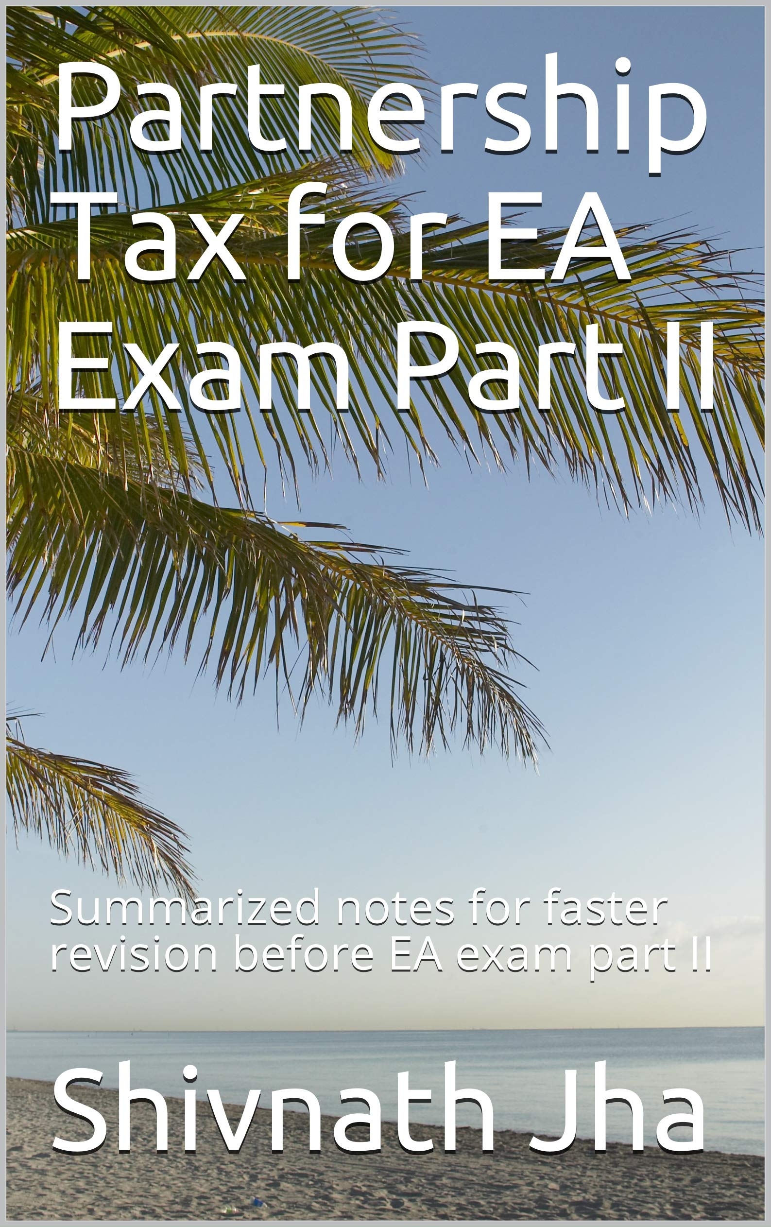 Partnership Tax for CPA REG exam: Summarized notes for faster revision before CPA REG Exam