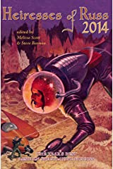 Heiresses of Russ 2014: The Year's Best Lesbian Speculative Fiction Kindle Edition