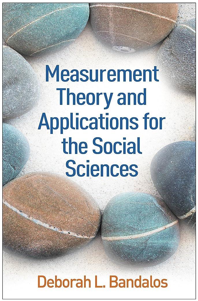 懲戒隣接する相対性理論Measurement Theory and Applications for the Social Sciences (Methodology in the Social Sciences) (English Edition)