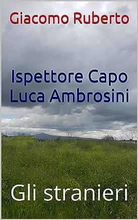 Ispettore Capo Luca Ambrosini: Gli stranieri