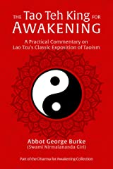 The Tao Teh King for Awakening: A Practical Commentary on Lao Tzu's Classic Exposition of Taoism (Dharma for Awakening Collection) Kindle Edition