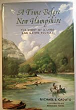 A Time Before New Hampshire: The Story of a Land and Native Peoples