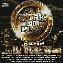 All Work No Play, Vol. 2 [Explicit]