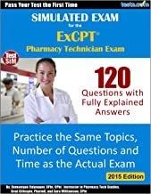 Simulated Exam for the ExCPT Pharmacy Technician Exam: 120 Questions with Fully Explained Answers